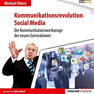 Kommunikationsrevolution Social Media Hörbuch
