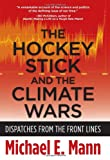 img - for The Hockey Stick and the Climate Wars: Dispatches from the Front Lines book / textbook / text book