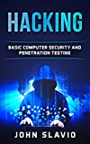 Hacking: A Beginners' Guide to Computer Hacking, Basic Security and Penetration Testing (A Guide to hacking wireless networks, python programming, engineering and Arduino testing Book 1)