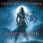 Shadowcaster: Shattered Realms, Book 2 | Cinda Williams Chima