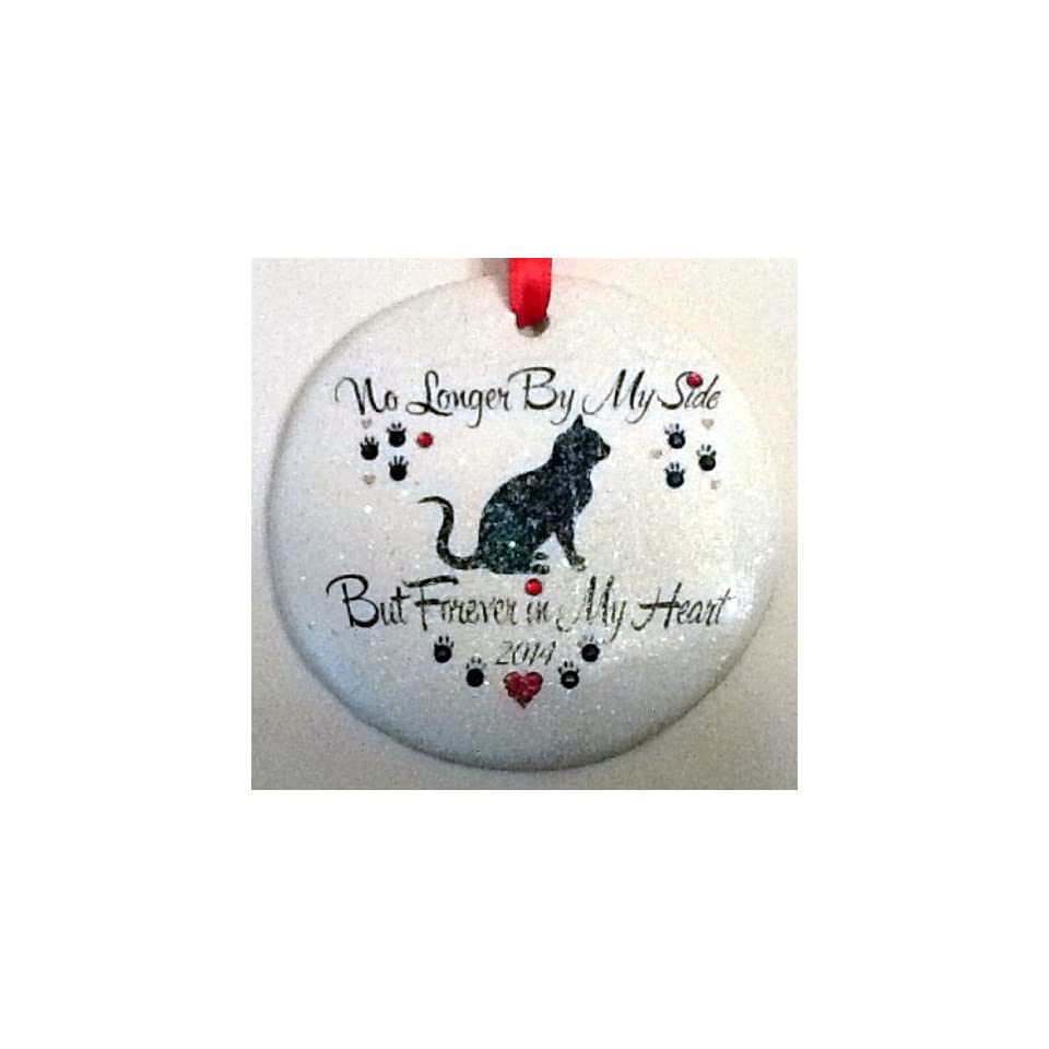 Kitty Cat No Longer By My Side, But Forever in My Heart ~ 2016 Loss of Pet ~ Loving Memory Sympathy Memorial Ornament