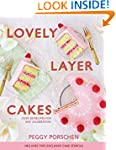 Lovely Layer Cakes: Over 30 Recipes f...