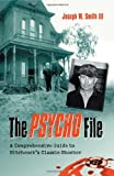 The Psycho file  : a comprehensive guide to Hitchcock's classic shocker