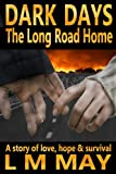 Dark Days: The Long Road Home, a post apocalyptic novel