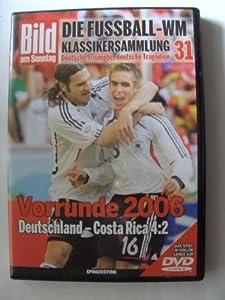Die Fussball-WM ~ Klassikersammlung 31 ~ Vorrunde 2006 ~  Deutschland - Costa Rica 4:2