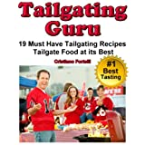 Tailgating Guru - 19 Must Have Tailgating Recipes - Tailgate Food At Its Best ~ Cristiano Fortelli