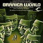 Barrier World | Louis Charbonneau