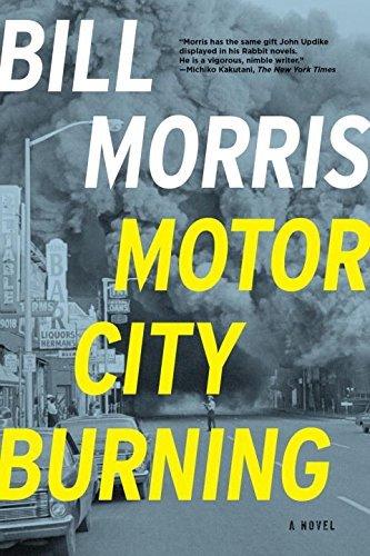 Motor City Burning: A Novel by Bill Morris (2014-08-26)