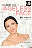 Guide to an Ageless Face: The Smartest Skin Training System (English Edition)