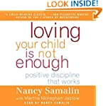 Loving Your Child Is Not Enough: Posi...