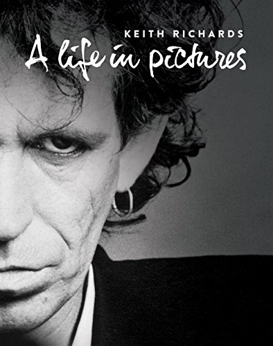 Keith Richards: A Life In Pictures (A Life In Pictures compare prices)