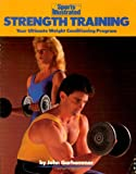 Strength Training: Your Ultimate Weight Conditioning Program (Sports Illustrated Winners Circle Books)