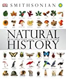 Smithsonian Natural History: The Ultimate Visual Guide to Everything on Earth
