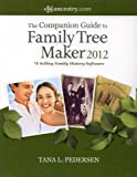 The Companion Guide to Family Tree Maker 2012 - #1-Selling Family History Software
