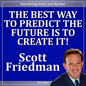 The Best Way to Predict the Future Is to Create It! Speech