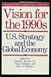 img - for Vision for the 1990's: U.S. Strategy and the Global Economy book / textbook / text book