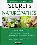 Secrets de naturopathes : le livre de...