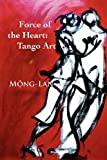 img - for Force of the Heart: Tango, Art book / textbook / text book
