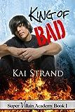 King of Bad (Super Villian Academy)