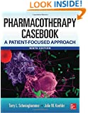 Pharmacotherapy Casebook: A Patient-Focused Approach, 9 Edition