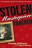 img - for By Thomas McShane Stolen Masterpiece Tracker [Hardcover] book / textbook / text book