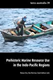 img - for Prehistoric Marine Resource Use in the Indo-Pacific Regions (Terra Australis 39) (Volume 39) book / textbook / text book