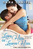 img - for Love Him or Leave Him: A Small Town, Big Dreams Novel (Entangled Bliss) book / textbook / text book