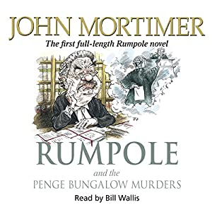Rumpole and the Penge Bungalow Murders | [John Mortimer]