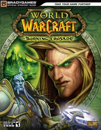 World of Warcraft: The Burning Crusade Official Strategy Guide (World of Warcraft), BradyGames