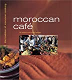 img - for Moroccan Cafe: Casual Moroccan Cooking at Home by Elisa Vergne (2004-09-02) book / textbook / text book