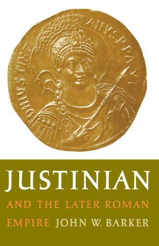 Justinian and the Later Roman Empire, JOHN W. BARKER