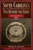 South Carolina's Military Organizations During the War Between the States, Volume III: The Upstate (Civil War Sesquicentennial Series)