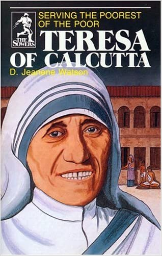 Teresa of Calcutta: Serving the Poorest of the Poor (Sower Series)