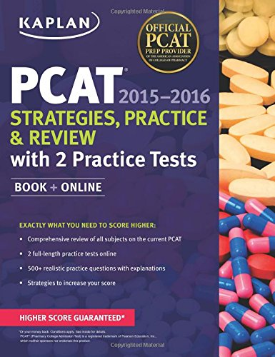 Kaplan PCAT 2015-2016 Strategies, Practice, and Review with 2 Practice Tests (Kaplan Test Prep)