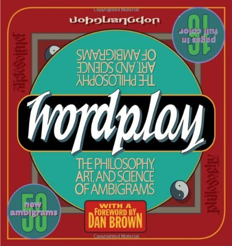 Wordplay Philosophy, Art, and Science of Ambigrams by Langdon, John [Three Rivers Press,2005] [Paperback] Reprint