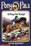 A Pony for Keeps (Pony Pals #2)