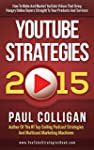 YouTube Strategies 2015: How To Make...