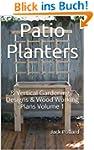 Patio Planters: & Vertical Gardening...