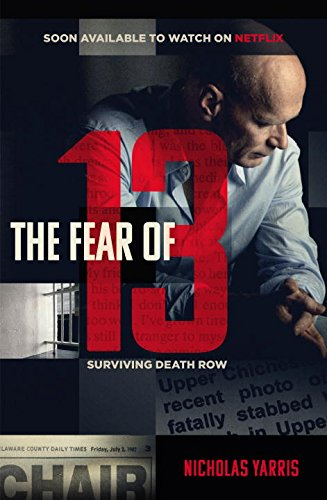the-fear-of-13-countdown-to-execution-my-fight-for-survival-on-death-row