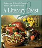 A Literary Feast: Recipes and Writings by American Women Authors from History