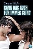 """Kann das auch für immer sein?: Sommerflirt 3 (Die """"Sommerflirt""""-Trilogie, Band 3)"""
