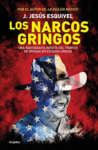 Los Narcos Gringos (the Gringo Drug Lords)