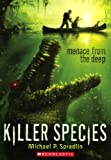 Menace From The Deep (Killer Species)