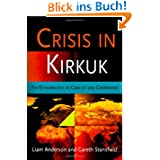 Crisis in Kirkuk: The Ethnopolitics of Conflict and Compromise (National and Ethnic Conflict in the Twenty-First...