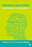 By Jeffrey H. D. Cornelius-White Person-Centered Approaches for Counselors (Theories for Counselors) [Paperback]