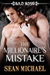 The Millionaire's Mistake: Bad Boys