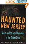 Haunted New Jersey: Ghosts and Strang...