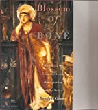 Blossom of bone: Reclaiming the connections between homoeroticism and the sacred (0062509039) by Randy P Conner
