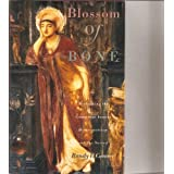 Blossom of Bone: Reclaiming the Connections Between Homoeroticism and the Sacredby Conner Randy P.