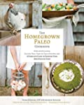 The Homegrown Paleo Cookbook: Over 10...